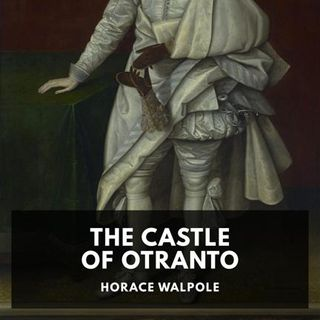 The Castle of Otranto by Horace Walpole – Chapter 5 – Read by Great Plains