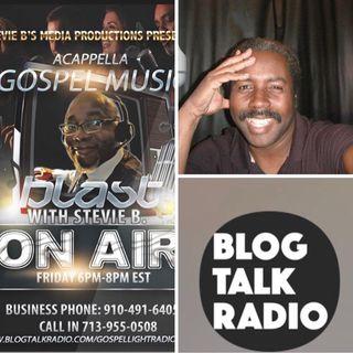 Stevie B's Acappella Gospel Music Blast - (Episode 95)