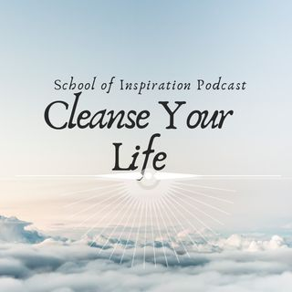 Cleanse your life