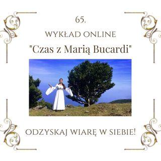 """Wykład """"Czas z Marią Bucardi"""" nr 65. Jak odzyskać wiarę w siebie, respektować siebie i innych, usunąć wyrzuty sumienia ."""