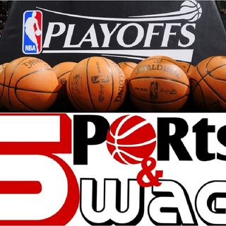Sports & Swag Podcast: NBA Playoffs - Conference Semifinals Talk