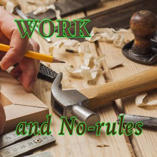 Work And No Rules, Genesis 2:15-17