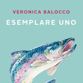 "Veronica Balocco ""Esemplare Uno"""