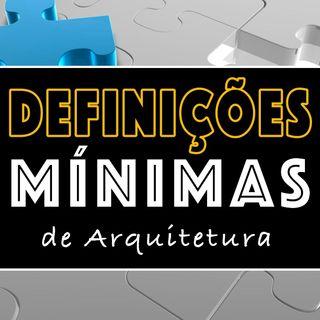 Definições Mínimas de Arquitetura | Arquitetura de Software
