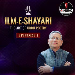 Ilm e Shayri - the art of Urdu poetry Ep 1 Sher