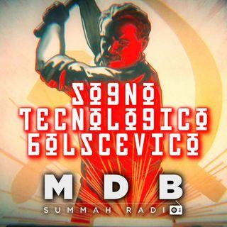 "MDB Summah Radio | Ep. 22 ""Sogno Tecnologico Bolscevico"""