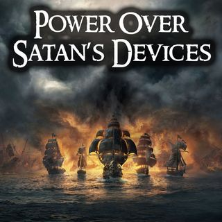 Power Over Satan's Devices