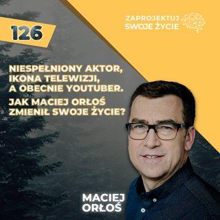 Maciej Orłoś-odszedł z TVP, aby zaznać wolności słowa!