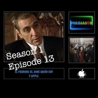 Premiadxs S1x13 - El Padrino, Dime quién soy y Apple