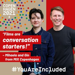 """26. """"Films are conversation starters!"""" - Mihaela and Gin from MIX Copenhagen"""