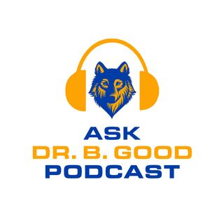 Ask Dr. B. Good