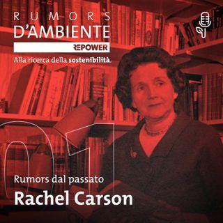 Rachel Carson: una scienziata contro i pesticidi
