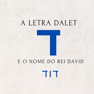 A letra Dalet (ד) e o nome do Rei David (דוד) ✡️
