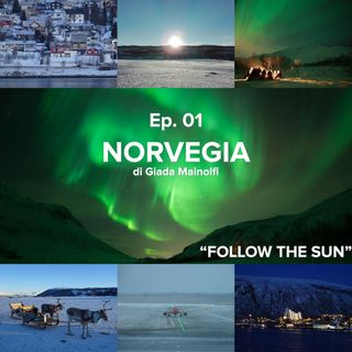 FOLLOW THE SUN // Ep.1 - NORVEGIA di Giada Mainolfi