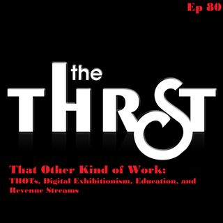 That Other Kind of Work: THOTs, Digital Exhibitionism, Education, and Revenue Streams - THRST080
