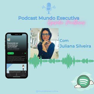Episódio MULHERES com Juliana Silveira