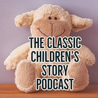 Classic Children's Story Podcast