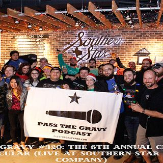 Pass The Gravy #320: 6th Annual Christmas Spooktacular (Live at Southern Star Brewing Company)