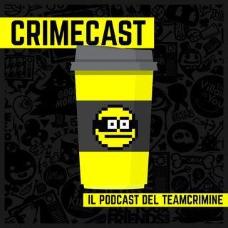 Crimecast - Il podcast del TeamCrimine