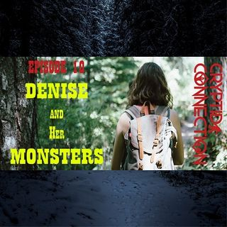 Episode 10 Denise and her Monsters