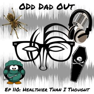 ODO 110: Healthier Than I Thought