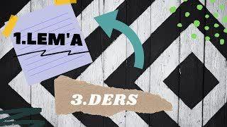 1. Lema - Üçüncü (Son) Ders | NEFSİ VASITA OLARAK KULLANMAK