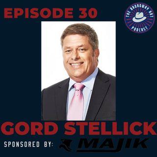 Ep. 30- Gord Stellick