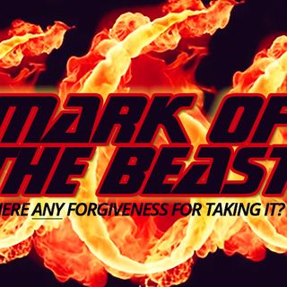 NTEB RADIO BIBLE STUDY: Is It Possible For Someone To Take The Revelation 13 Mark Of The Beast And Still Obtain Forgiveness From God? No way