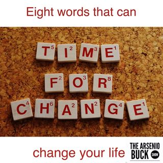 Eight Words That Can Transform Your Life: Part Two