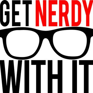 Get Nerdy With It: Ep.14 - Talos Tsui