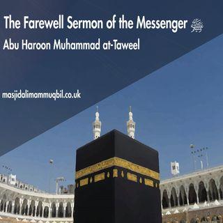 The Farewell Sermon of the Messenger of Allah ﷺ | Abu Haroon Muhammad at-Taweel