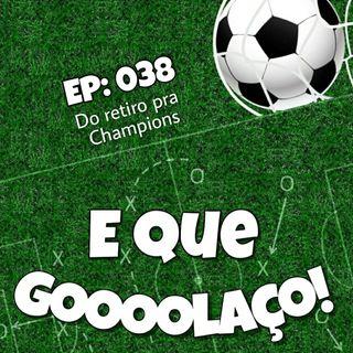 EQG - #38 - Do retiro pra Champions