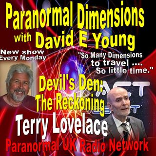 Paranormal Dimensions - Terry Lovelace - Devils Den: The Reckoning - 03/29/2021
