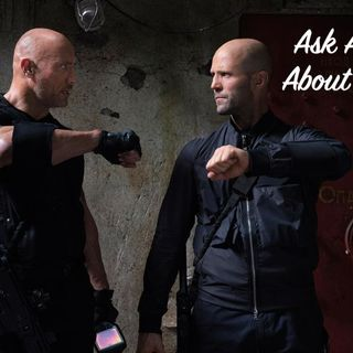 54. Ask Ashley About Hobbs and Shaw