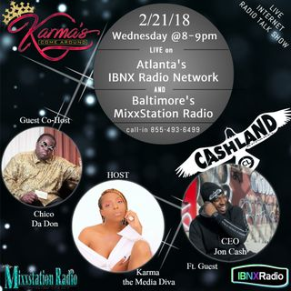 Karma's Come Around w/ Guest Cashland on 2-21-18