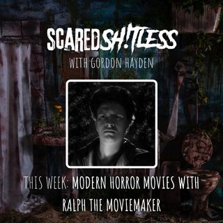 Episode 6 - RALPH THE MOVIEMAKER: THE CURRENT STATE OF HORROR