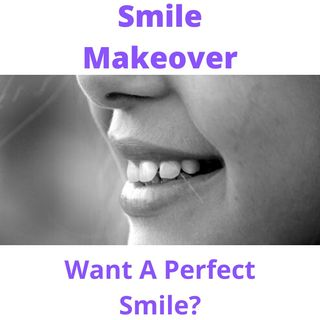 Smile Makeover: What Is Smile Makeover?