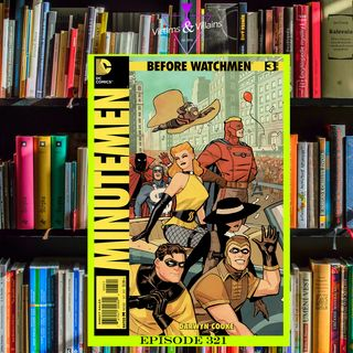 Before Watchmen: Minutemen | Episode 321