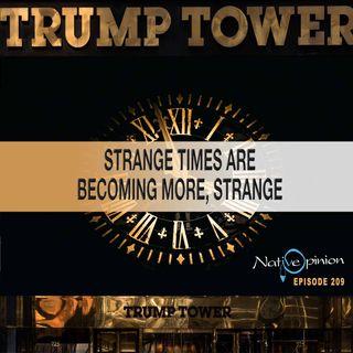 "Episode 209 ""Strange Times Are Becoming More Strange"""