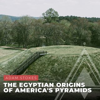 S04E01 - Adam Stokes // The Egyptian Origins of America's Pyramids