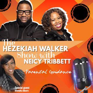 The Hezekiah Walker Show With Niece Tribbett- Parental Guidance (Shoneika Moore)