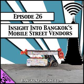 Insight into Bangkok's Mobile Street Vendors [Season 3, Episode 26]