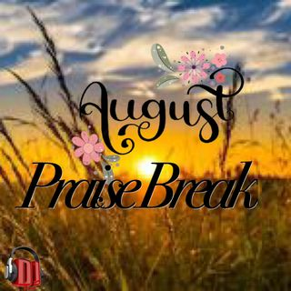 August Praise Break 2021
