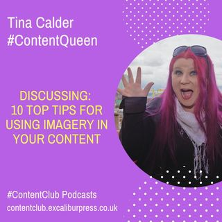 Ep 4: 10 Top Tips For Using Imagery In Your Content