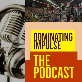 Dominating Impulse: The Podcast