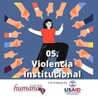 05. Violencia institucional como violencia contra las mujeres