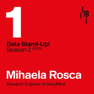 Mihaela Rosca · Research Engineer at DeepMind  // Bedrock @ LAPIPA_Studios