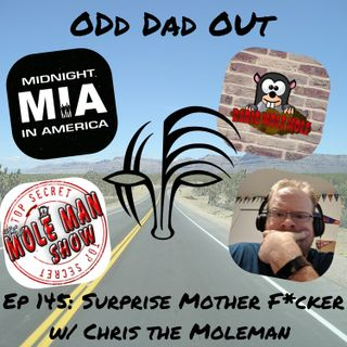 Surprise MFers w/ Chris the Moleman: ODO 145