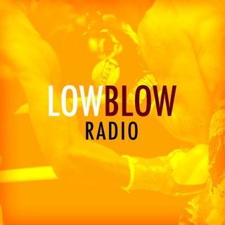 Low Blow Radio: Episode 161