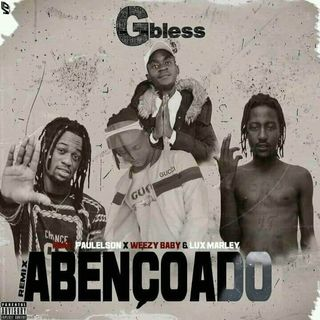 GBless- Abençoado(feat. Paulelson, Weezy Baby & Lux Marley)